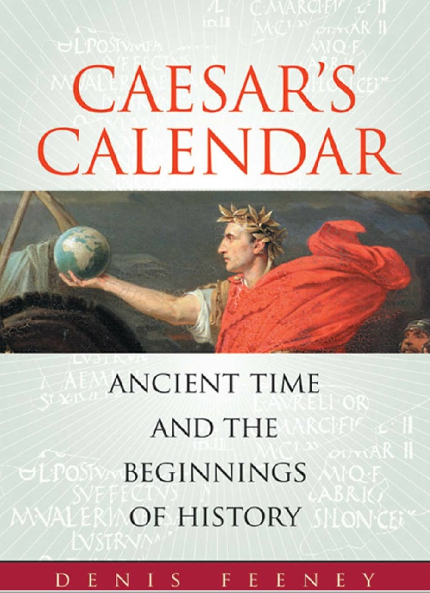Caesar's Calendar : Ancient Times and the Beginnings of History